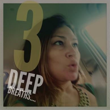 Take 3 Deep Breaths Lady